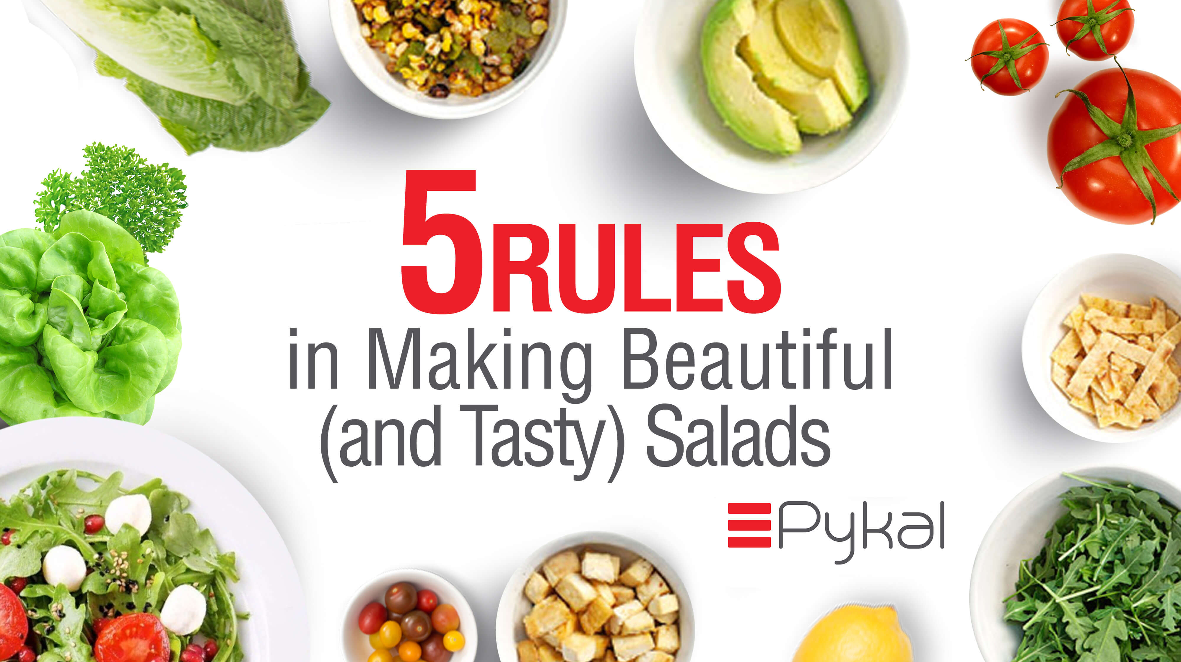 5 RULES IN MAKING BEAUTIFUL (AND TASTY) SALAD