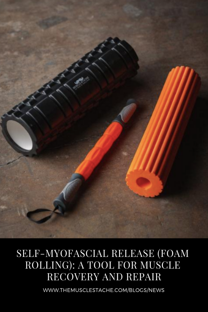 Self-Myofascial Release (Foam Rolling): A Tool for Muscle Recovery and Repair