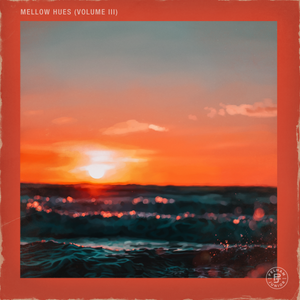 Mellow Hues Volume 3