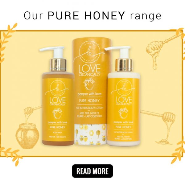 Our Pure Honey Range - Pamper with Love!
