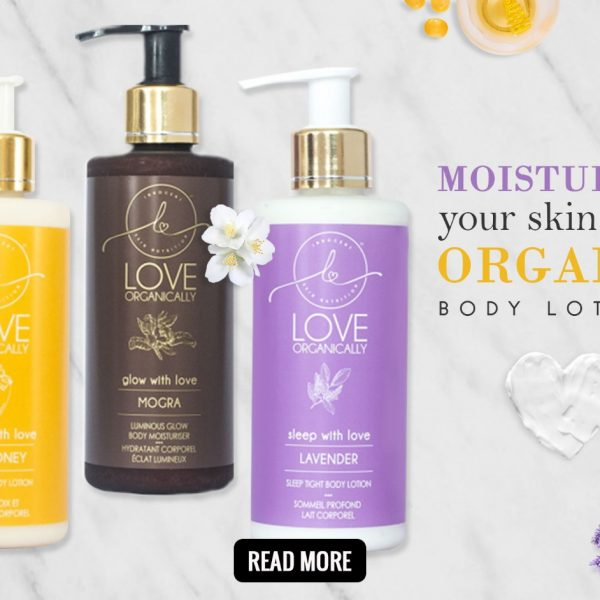 Moisturize your skin with organic body lotions