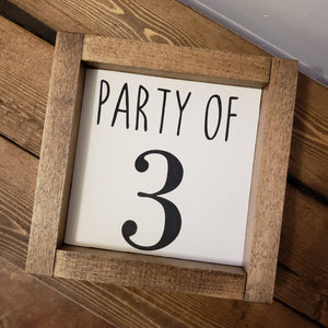 """Party of 3"" Wood Framed Sign  6"" x 6"" - The Perfect Pair Antiques"