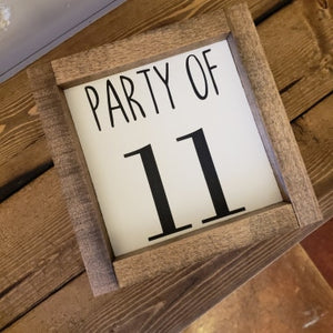 """Party of 11"" Wood Framed Sign 6"""" x 6"" - The Perfect Pair Antiques"