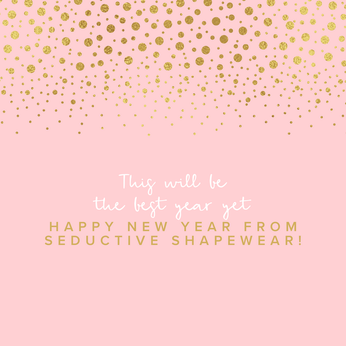 Happy New Year from Seductive Shapewear!