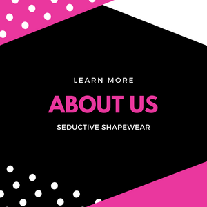 Learn More About Us Seductive Shapewear