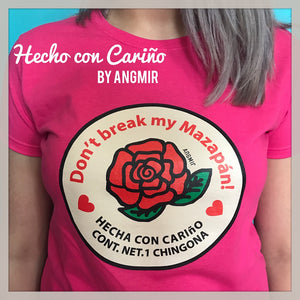 Don't break my Mazapan - TShirt