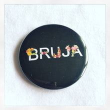 Load image into Gallery viewer, Bruja mini button