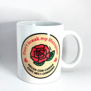 Don't Break my Mazapan Mug 11oz