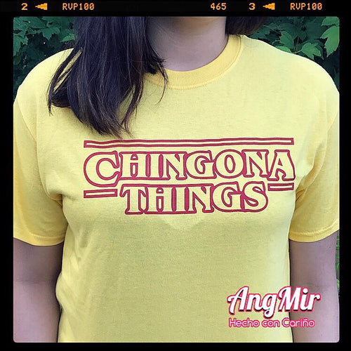 Chingona Things - TShirt