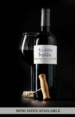 It's Better Together Wedding Wine Bottle Labels | Standard & Mini Sizes Available
