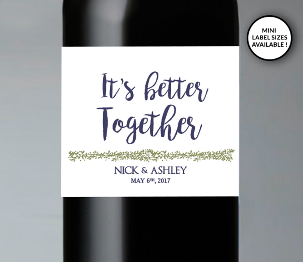 It's Better Together Wedding Wine Bottle Labels | Standard & Mini Sizes Available - DesignsbyZal