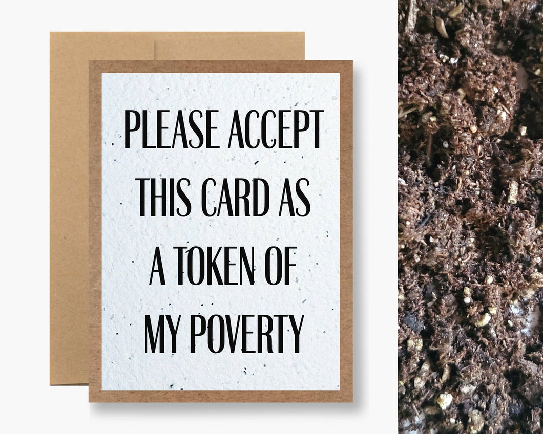 TOKEN OF MY POVERTY CARD