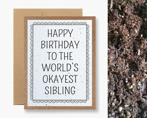 HAPPY BIRTHDAY..OKAY SIBLING... CARD