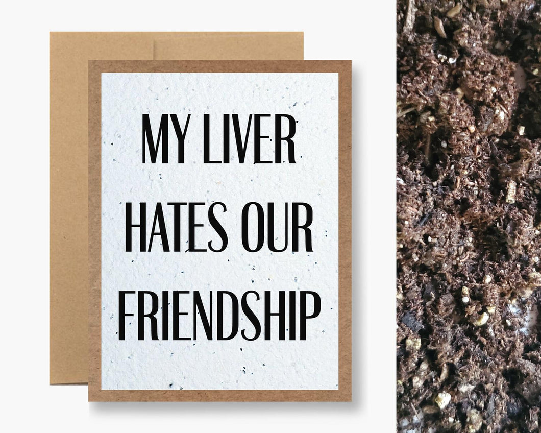 LIVER HATES OUR FRIENDSHIP CARD