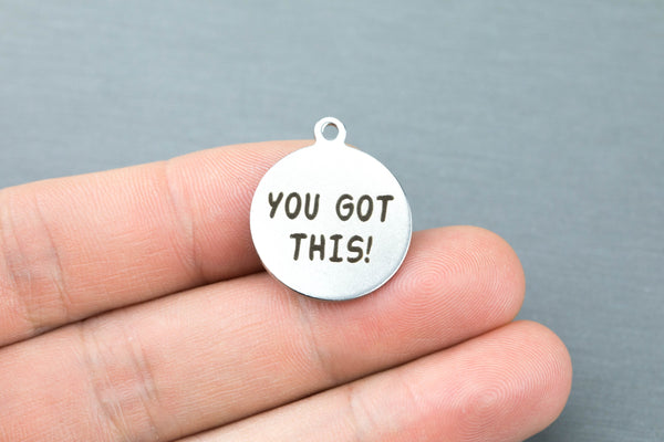 Stainless Steel Charms -- motivational you got this! - Laser Engraved Silver Tone - Bulk Pricing