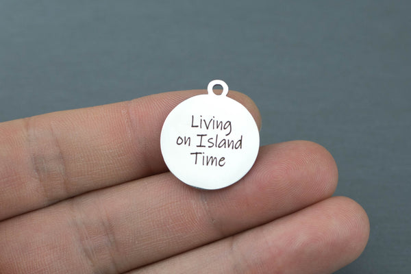 Stainless Steel Charms - Living on island time ocean beach charms - Laser Engraved Silver Tone - Bulk Pricing