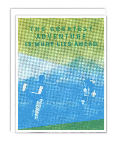 The Greatest Adventure Lies Ahead Card