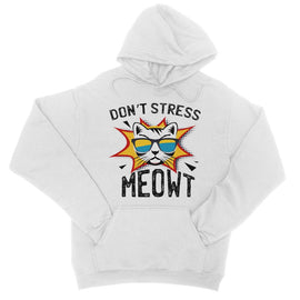 Don't Stress Meowt College Hoodie