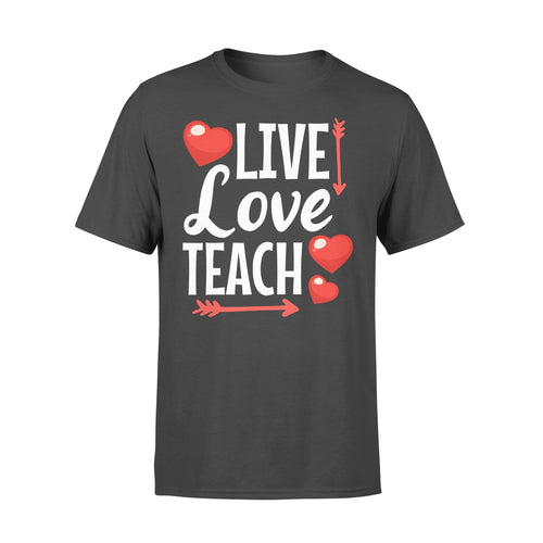 Pemola, Live Love Teach T shirt, Teacher valentine shirts, valentines day shirts for teachers