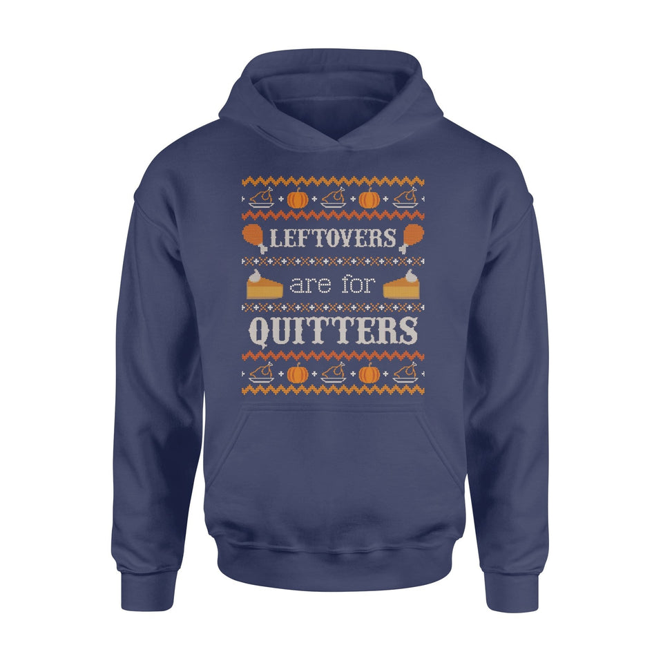 Pemola - Leftovers are for Quitters Thanksgiving Hoodie, hoodie for men, hoodie for women, hoodie gifts