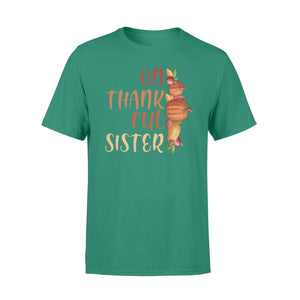 Pemola - On Thankful Sister T-shirt, graphic tees, funny t shirts, cool t shirt, cute shirts