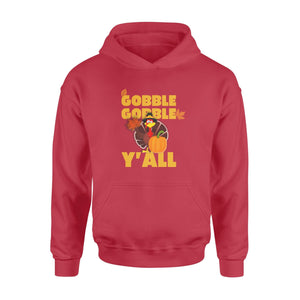 Pemola - Gobble Gobble Y'All Thanksgiving Hoodie, funny quotes hoodie, hoodie gifts