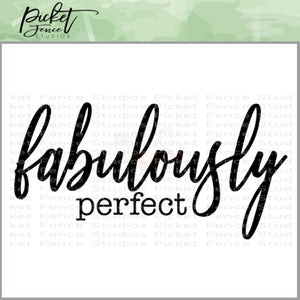 "Picket Fence Studios Clear Stamp Set - ""Fabulously Perfect"""