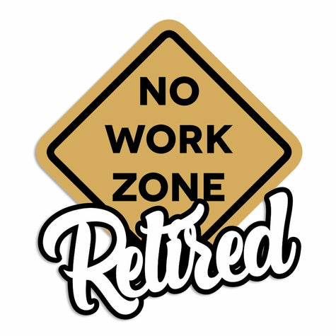 Retire: No work Laser Die Cut
