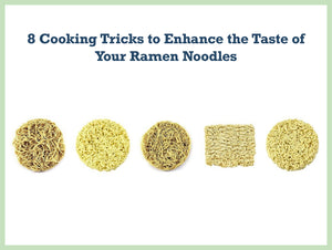 8 Cooking Tricks to Enhance the Taste of Your Ramen Noodles