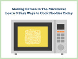 Making Ramen in The Microwave Learn 3 Easy Ways to Cook Noodles Today