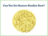 The Truth You Need to Know: Can You Eat Raw Ramen Noodles?