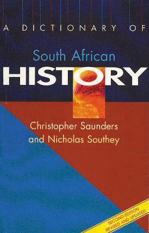 A DICTIONARY OF SOUTH AFRICAN HISTORY (2nd Edition)
