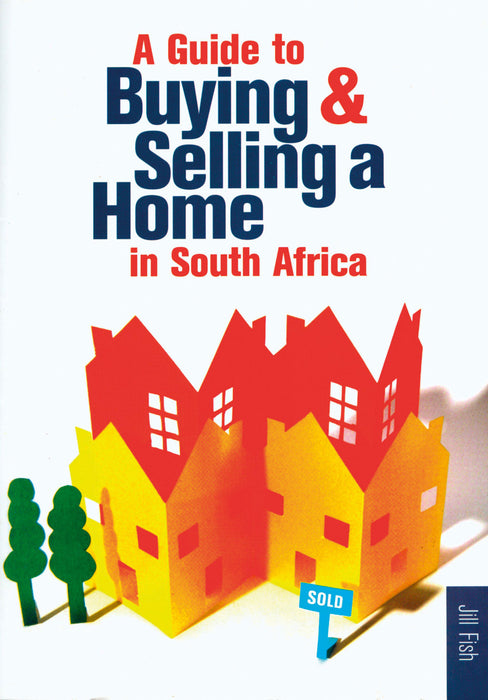 A GUIDE TO BUYING OR SELLING A HOME IN SOUTH AFRICA
