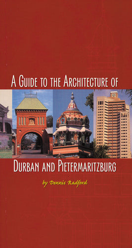 A GUIDE TO THE ARCHITECTURE OF DURBAN AND PIETERMARITZBURG