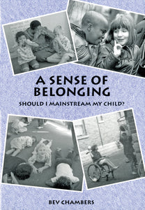 A SENSE OF BELONGING: Should I Mainstream my Child?