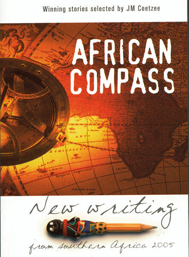 AFRICAN COMPASS: New writing from southern Africa 2005