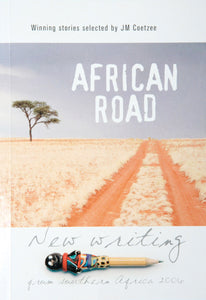 AFRICAN ROAD: New writing from southern Africa 2006