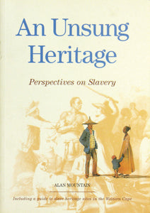 AN UNSUNG HERITAGE: Perspectives on slavery