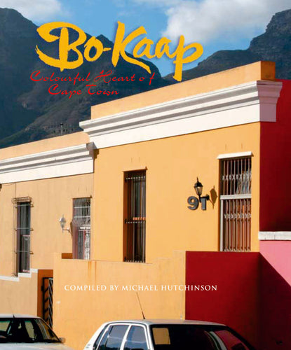 BO-KAAP: Colourful Heart Of Cape Town