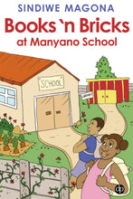 BOOKS 'N BRICKS AT MANYANO SCHOOL