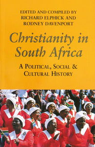 CHRISTIANITY IN SOUTH AFRICA: A Political and Cultural History