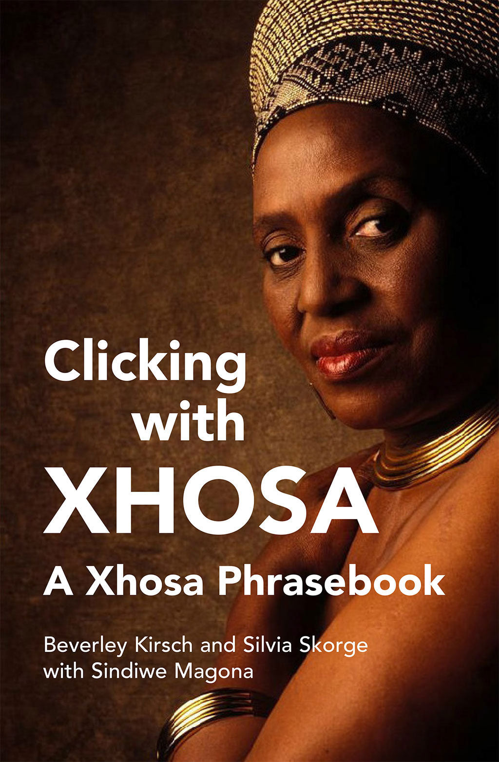 CLICKING WITH XHOSA: A Xhosa Phrasebook