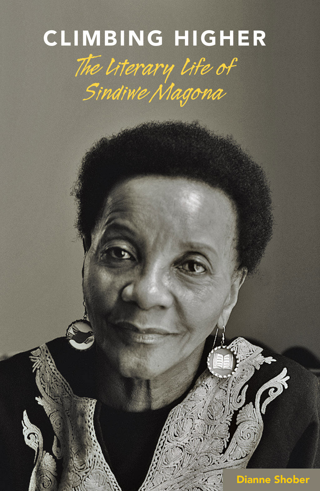 CLIMBING HIGHER: The Literary Life of Sindiwe Magona