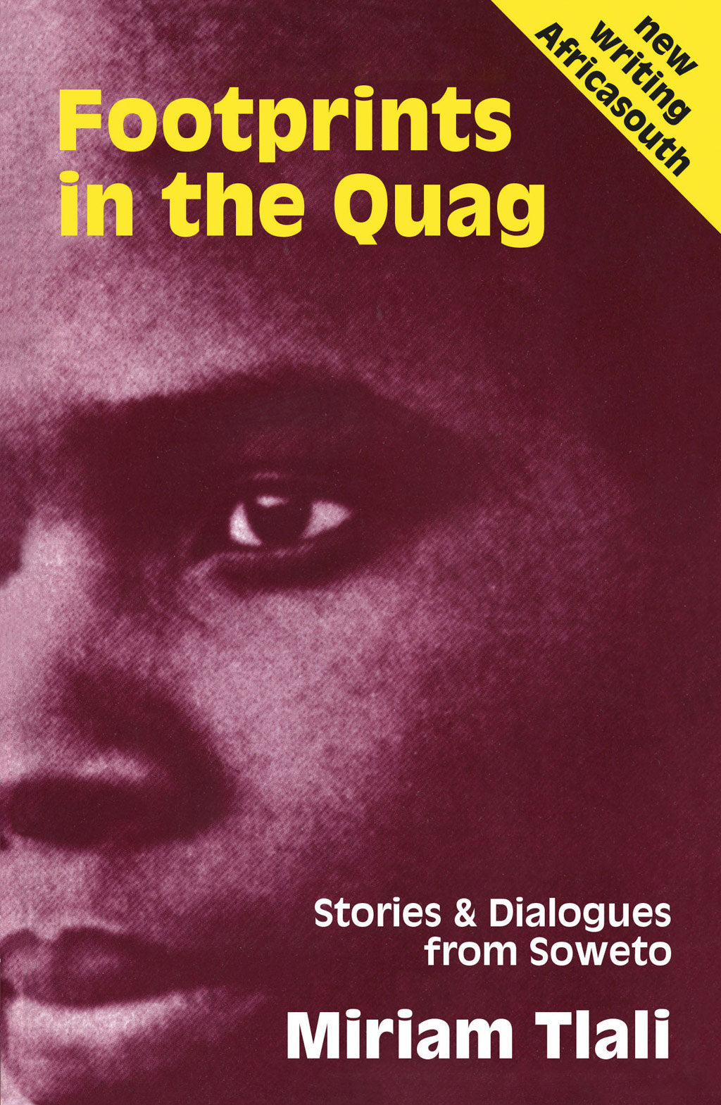 FOOTPRINTS IN THE QUAG: Stories and Dialogues from Soweto