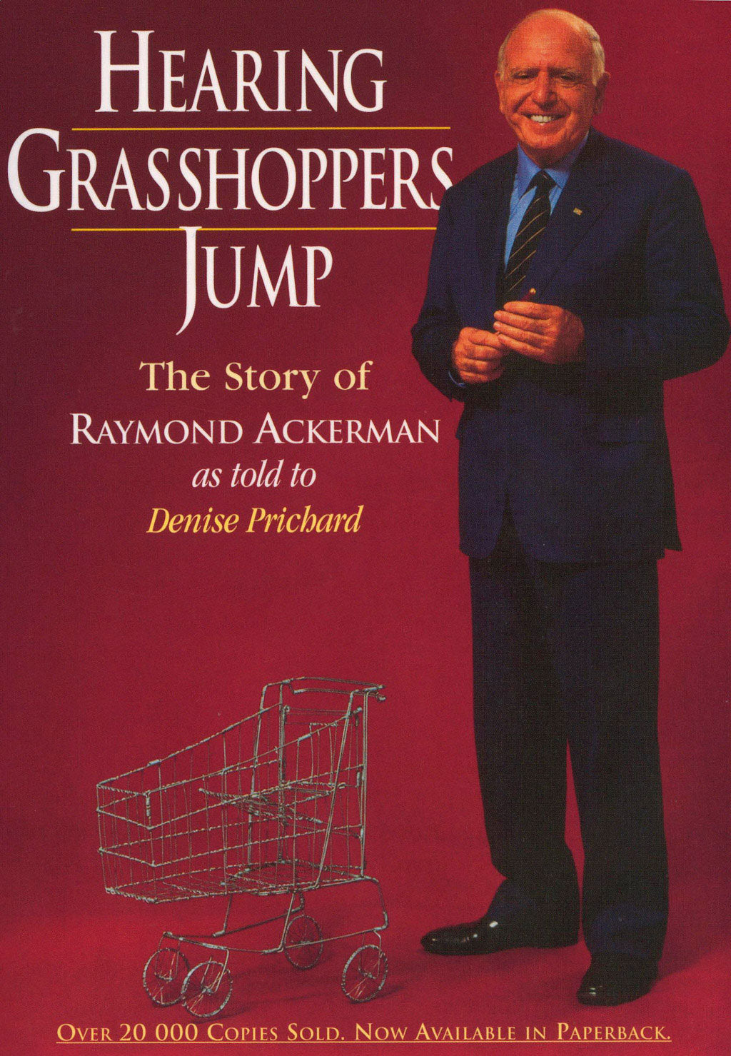 HEARING GRASSHOPPERS JUMP: The story of Raymond Ackerman