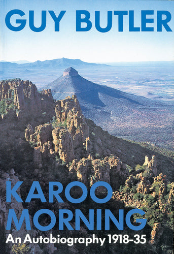 KAROO MORNING: An Autobiography 1918-35