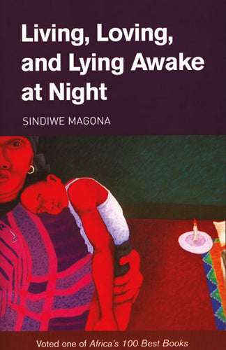 LIVING, LOVING AND LYING AWAKE AT NIGHT