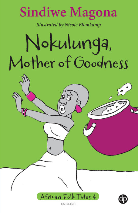 Nokulunga, Mother of Goodness - Folk Tale 4
