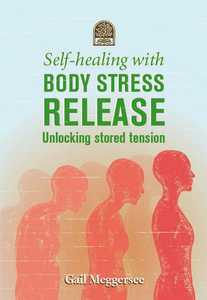 SELF-HEALING WITH BODY STRESS RELEASE SECOND EDITION