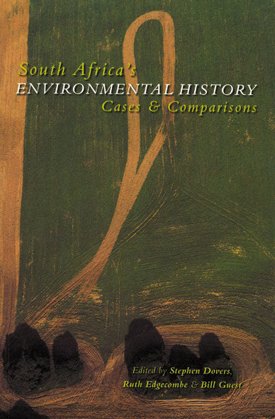 SOUTH AFRICA'S ENVIRONMENTAL HISTORY: Cases and Comparisons
